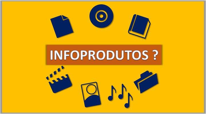 O que são os infoprodutos?